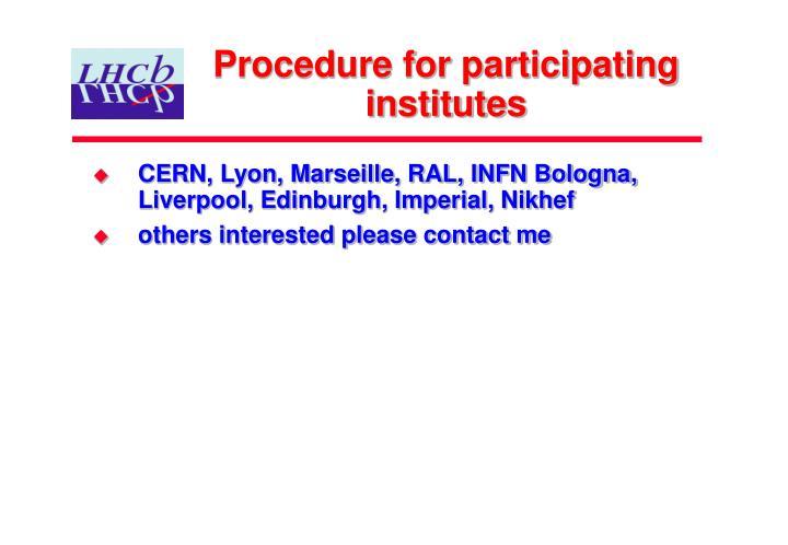 Procedure for participating institutes