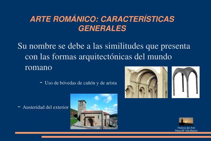 ARTE ROMÁNICO: CARACTERÍSTICAS   GENERALES
