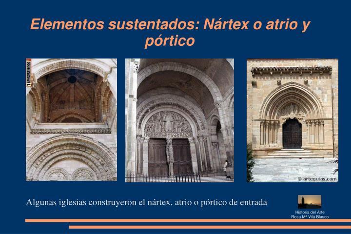 Elementos sustentados: Nártex o atrio y pórtico