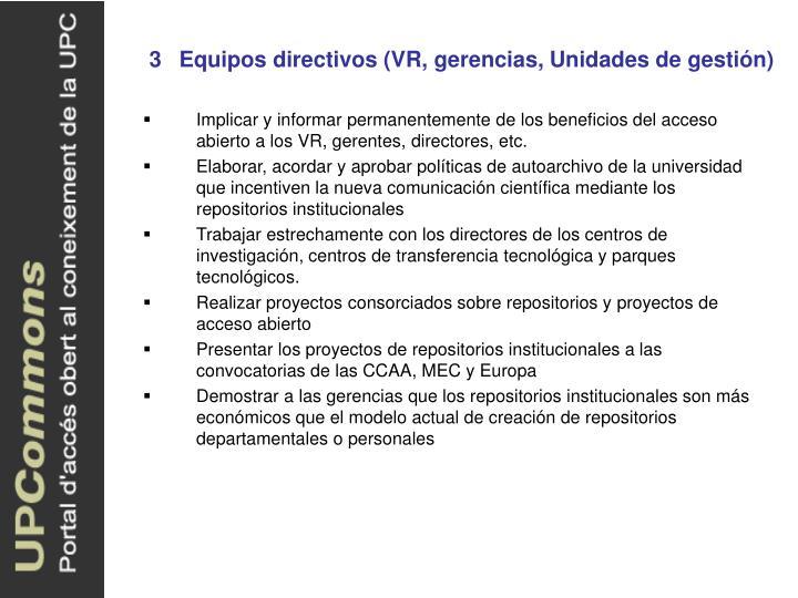 3Equipos directivos (VR, gerencias, Unidades de gestión)