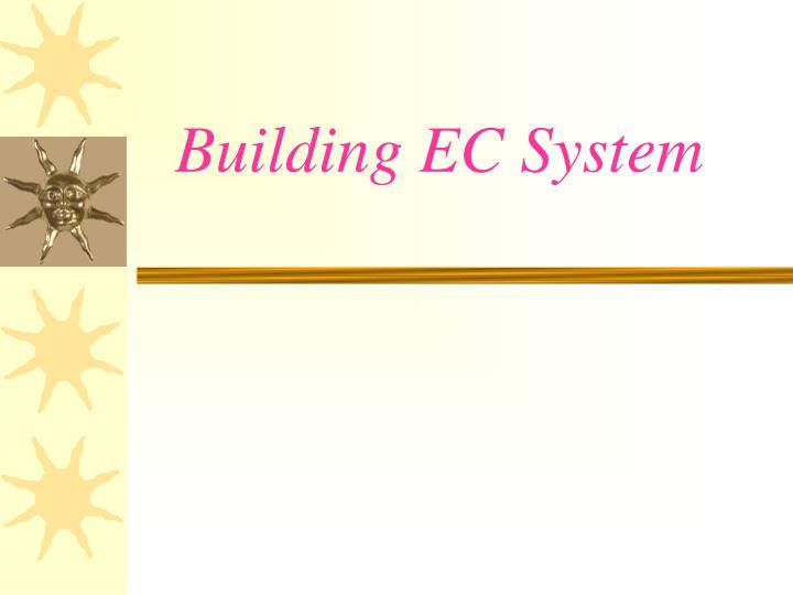 Building EC System