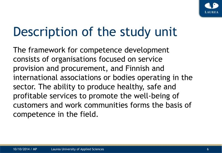 Description of the study unit
