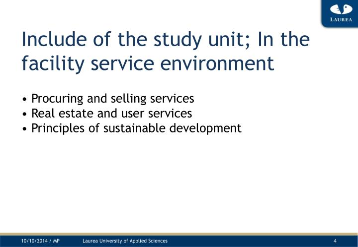 Include of the study unit; In the facility service environment