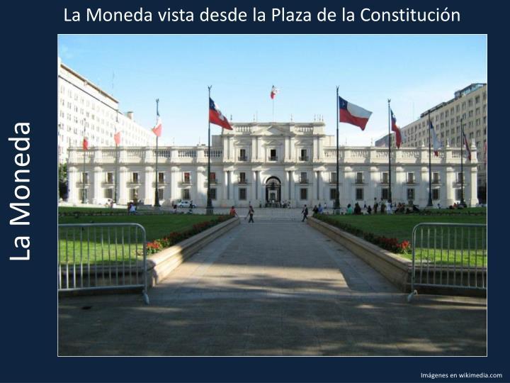 La Moneda vista desde la Plaza de la Constitución