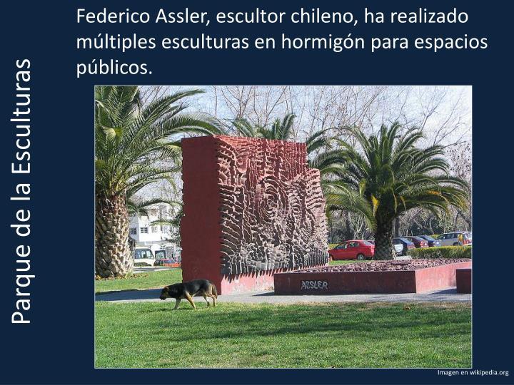 Federico Assler, escultor chileno, ha realizado múltiples esculturas en hormigón para espacios públicos.