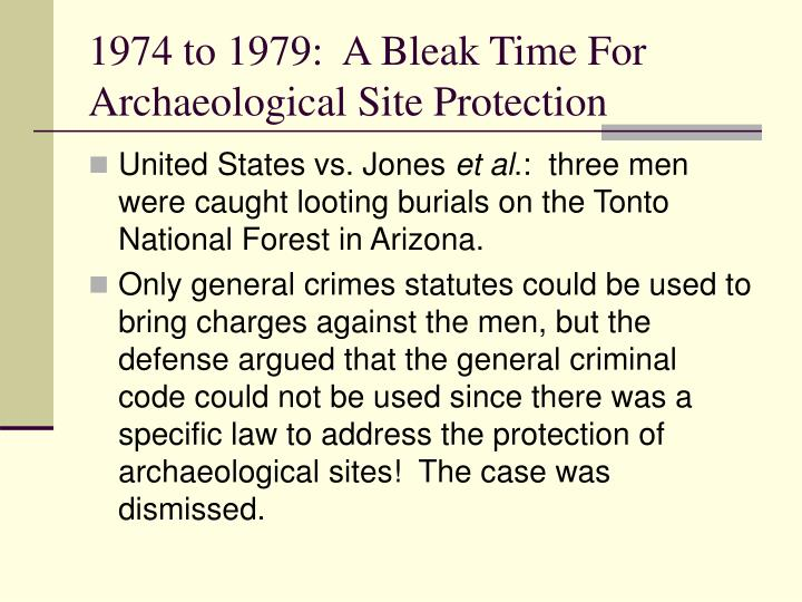 1974 to 1979:  A Bleak Time For Archaeological Site Protection