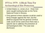 1974 to 1979 a bleak time for archaeological site protection
