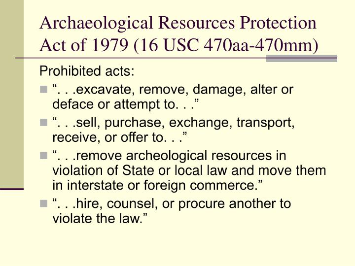 Archaeological Resources Protection Act of 1979 (16 USC 470aa-470mm)