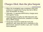 charges filed then the plea bargain