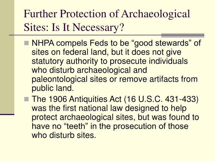 Further Protection of Archaeological Sites: Is It Necessary?