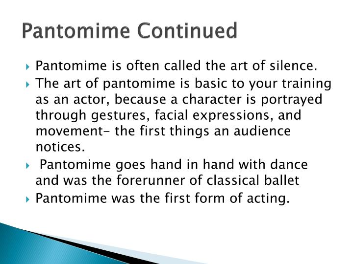 Pantomime continued