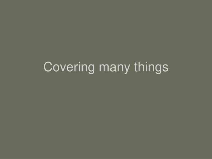Covering many things