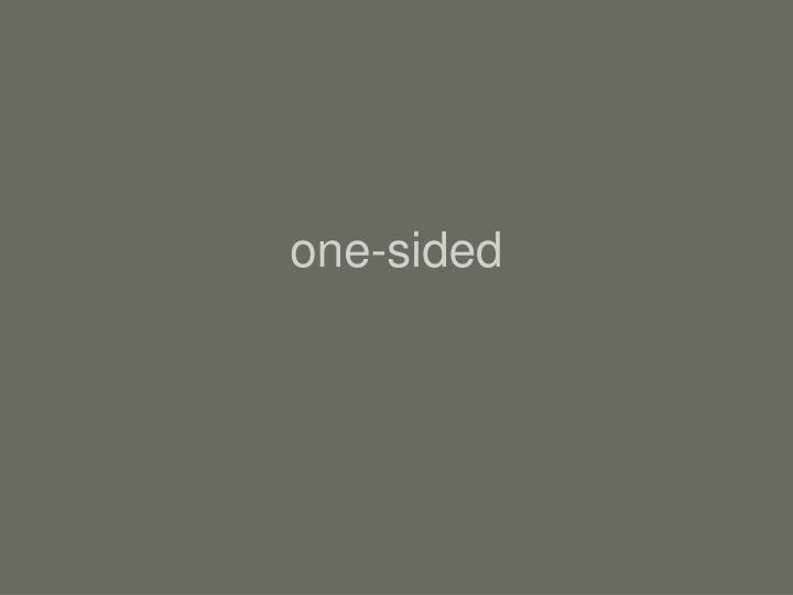 one-sided
