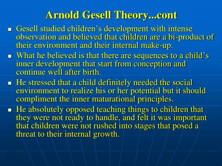 Arnold Gesell Theory...cont
