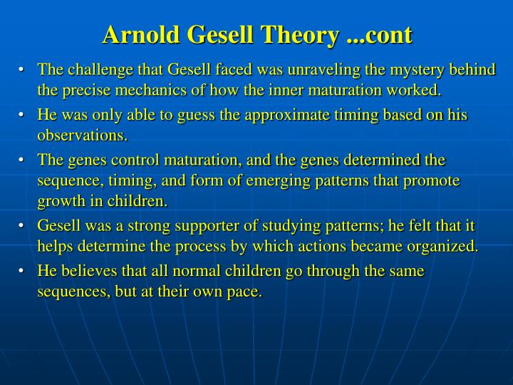 Arnold Gesell Theory ...cont