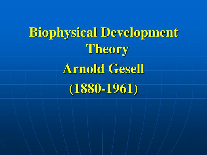 Biophysical Development Theory