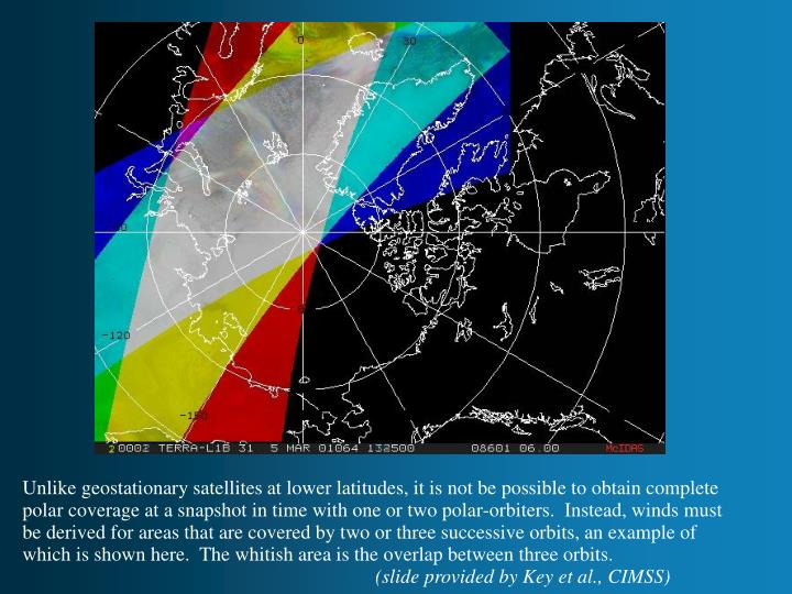 Unlike geostationary satellites at lower latitudes, it is not be possible to obtain complete polar coverage at a snapshot in time with one or two polar-orbiters.  Instead, winds must be derived for areas that are covered by two or three successive orbits, an example of which is shown here.  The whitish area is the overlap between three orbits.