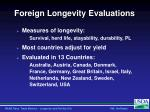 foreign longevity evaluations