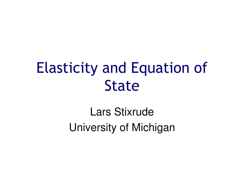 Ppt Elasticity And Equation Of State Powerpoint Presentation Free Download Id 3605064