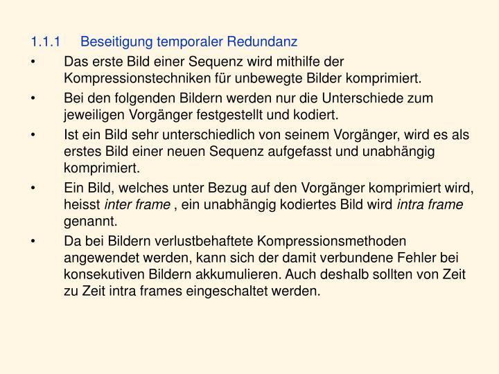 1.1.1Beseitigung temporaler Redundanz