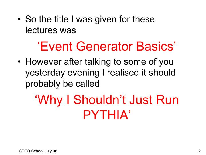 So the title I was given for these lectures was