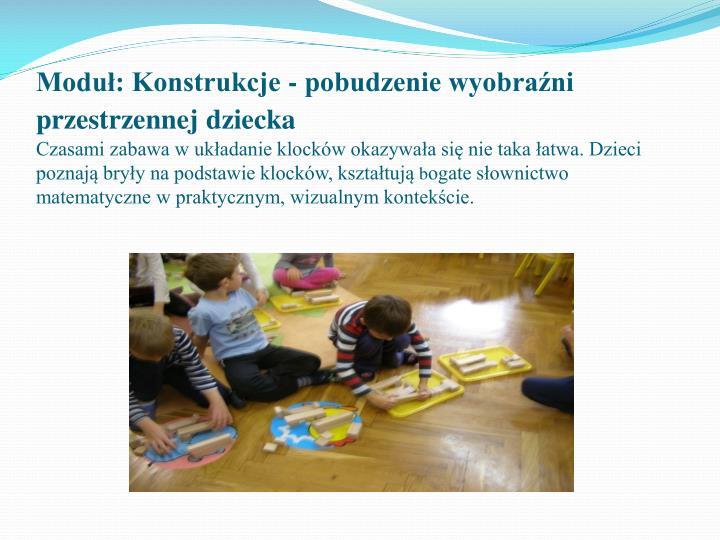 Moduł: Konstrukcje - pobudzenie wyobraźni przestrzennej dziecka