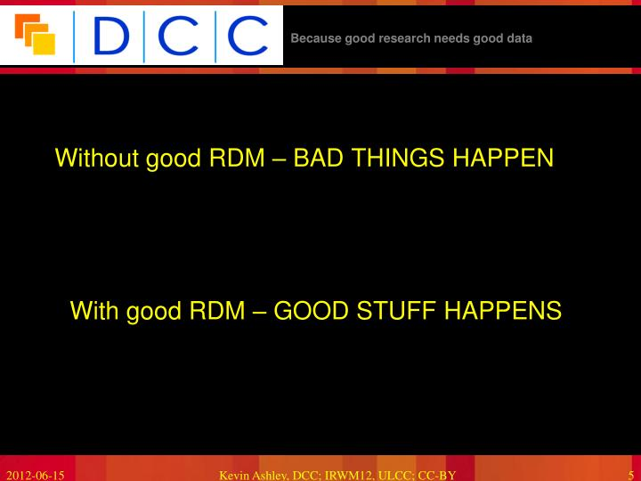 Without good RDM – BAD THINGS HAPPEN