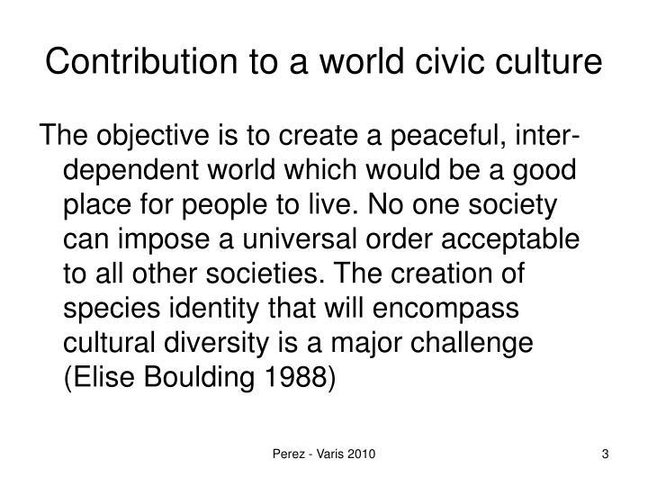 Contribution to a world civic culture