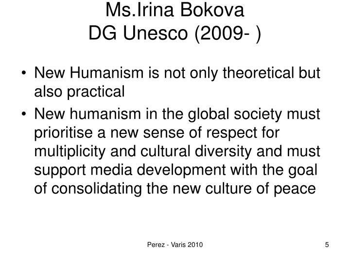 Ms.Irina Bokova