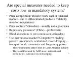 are special measures needed to keep costs low in mandatory system