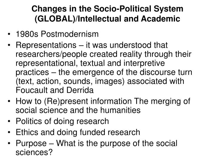 Changes in the socio political system global intellectual and academic