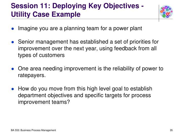 Session 11: Deploying Key Objectives - Utility Case Example