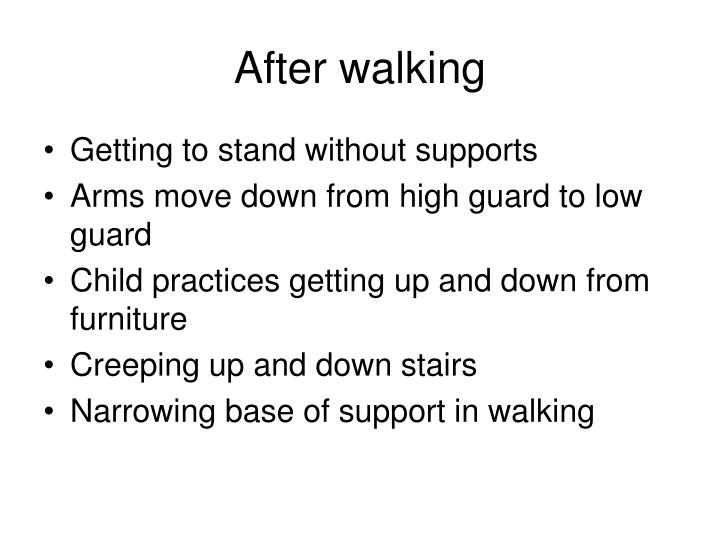 After walking