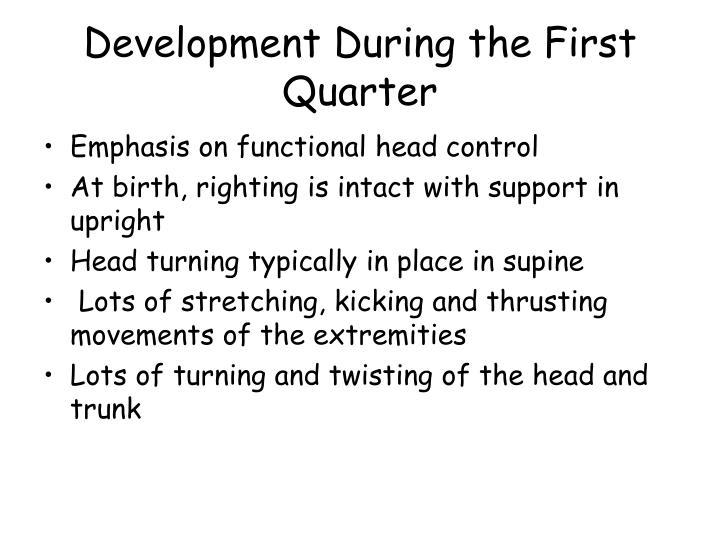 Development During the First Quarter
