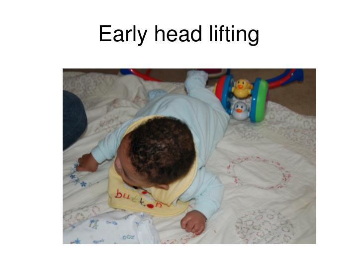 Early head lifting
