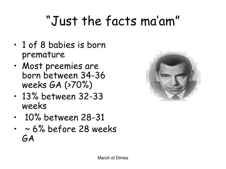 """""""Just the facts ma'am"""""""