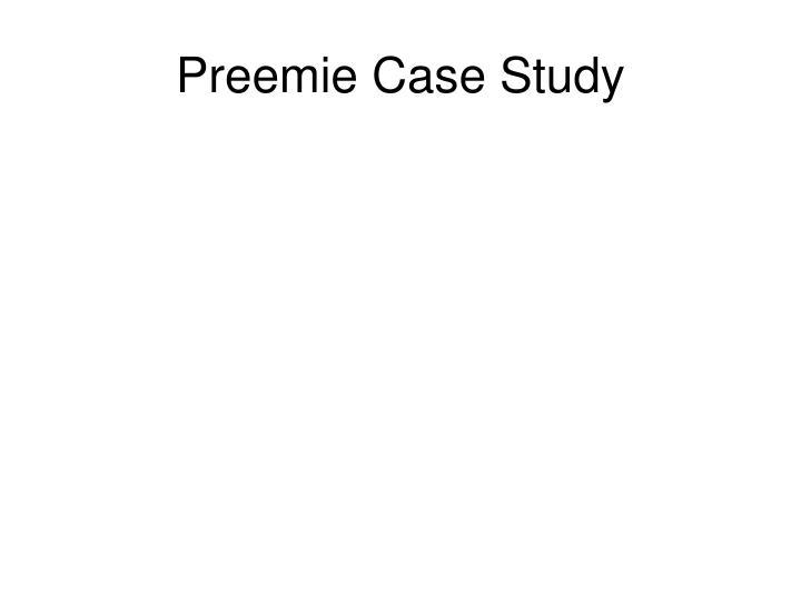 Preemie Case Study
