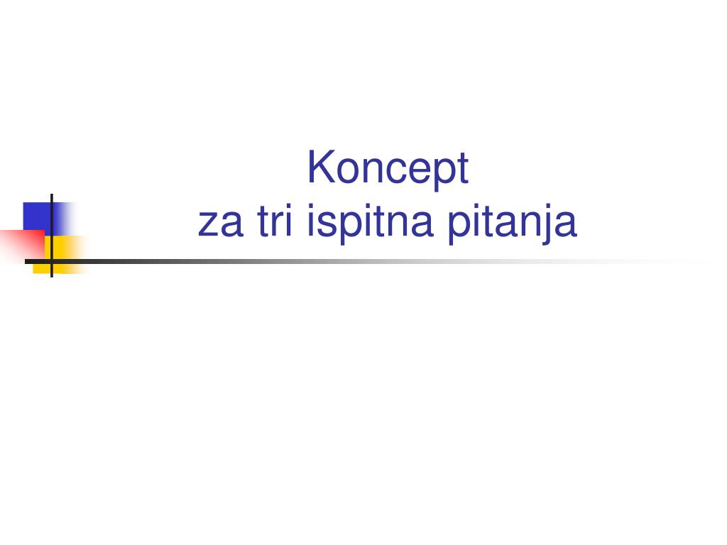 Ppt Koncept Za Tri Ispitna Pitanja Powerpoint Presentation Free Download Id 3606866