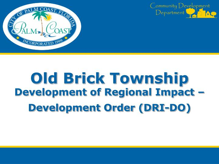 Old brick township development of regional impact development order dri do