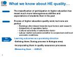 what we know about he quality