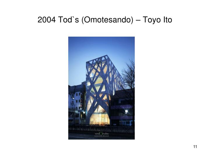 2004 Tod`s (Omotesando) – Toyo Ito