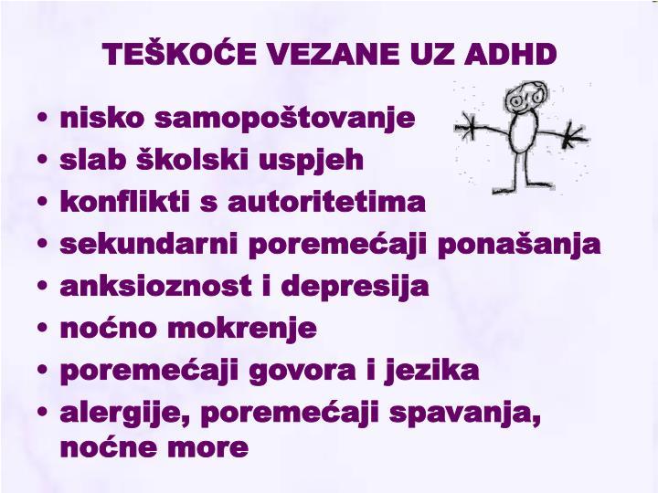TEŠKOĆE VEZANE UZ ADHD
