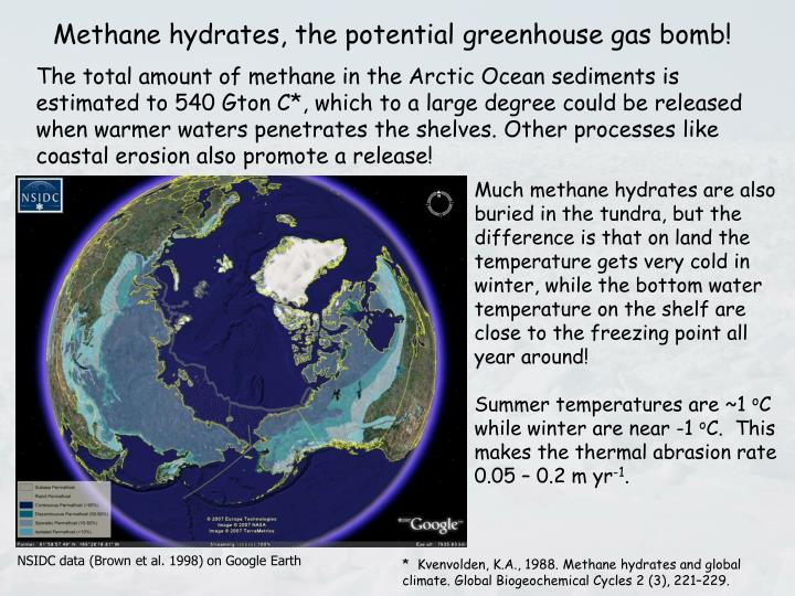 Methane hydrates, the potential greenhouse gas bomb!