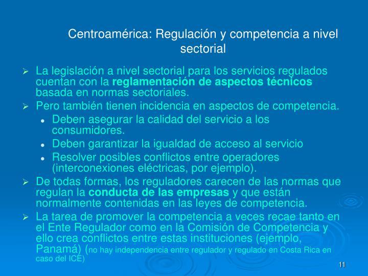 Centroamérica: Regulación y competencia a nivel sectorial