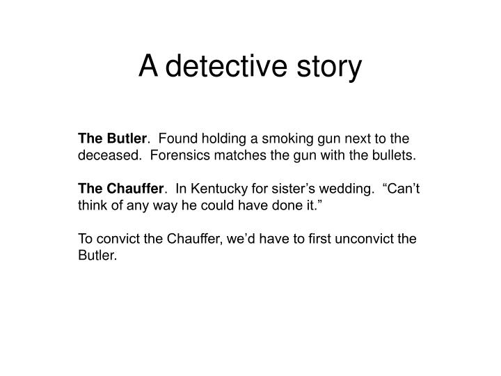 A detective story
