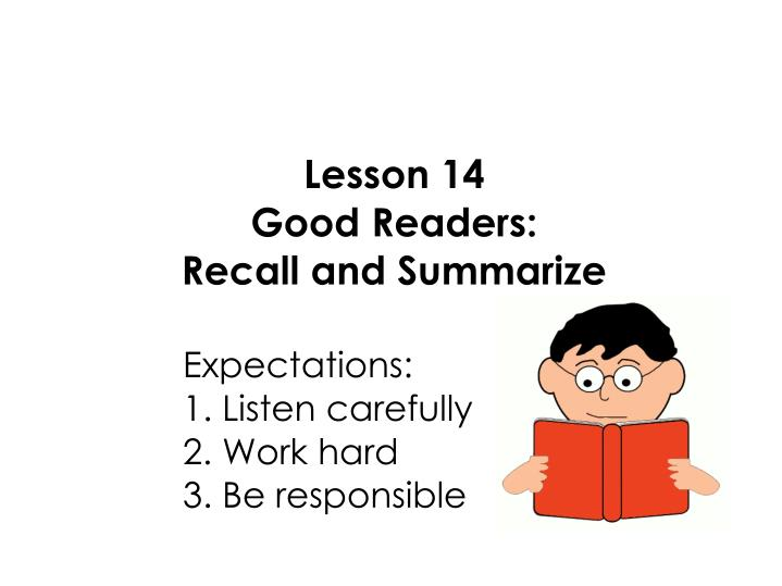 PPT Lesson 14 Good Readers Recall And Summarize