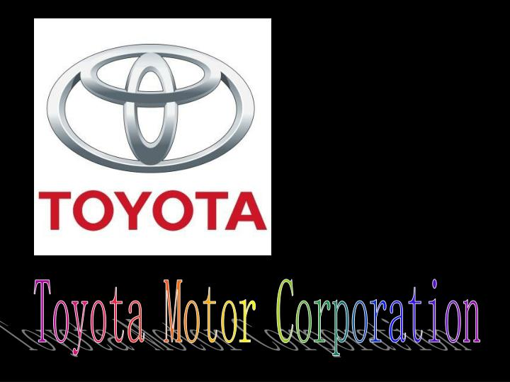 introduction of toyota motor corporation Toyota engineering corporation is a group of managers and engineers from toyota motor corporation, having a lot of experience and skill instruction of strengthening management foundation: productivity, technology, business development ability, managerial ability etc.