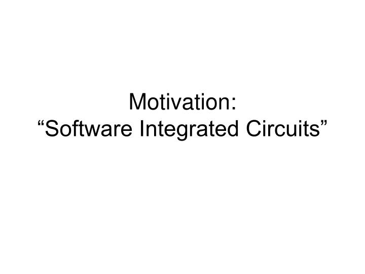 motivation software integrated circuits n.