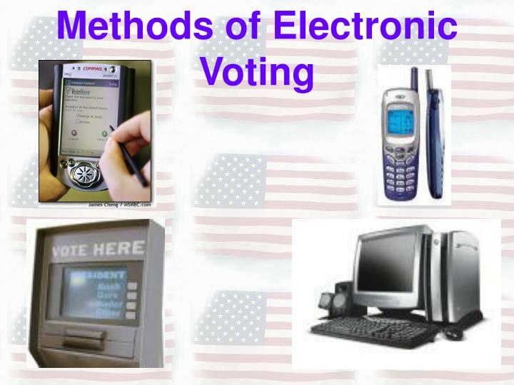 Methods of Electronic Voting