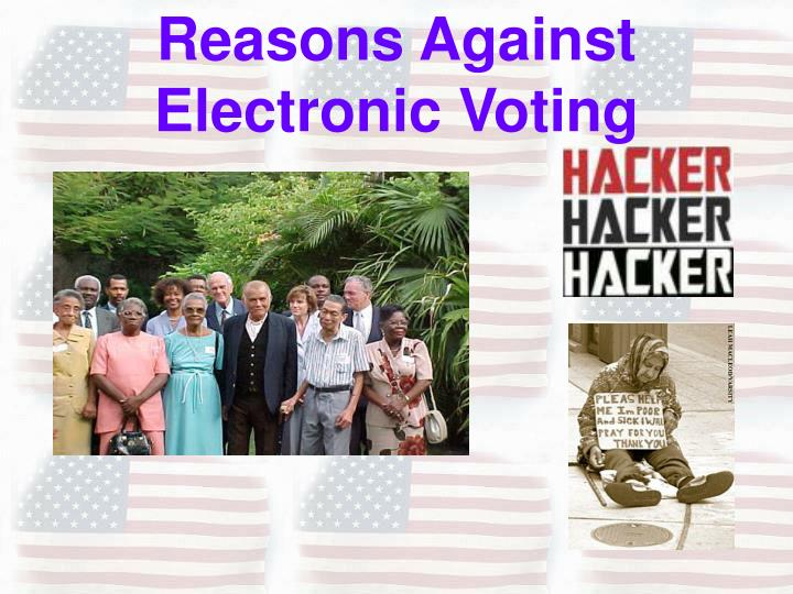 Reasons Against Electronic Voting